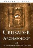 Crusader Archaeology : The Material Culture of the Latin East