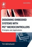 Designing Embedded Systems with PIC Microcontrollers : Principles and Applications