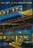 Art of Bookstore : The Bookstore Paintings of Gibbs M Smith