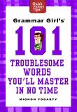 Grammar Girl's 101 Troublesome Words You'll Master in No Time