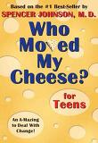 Who Moved My Cheese for Teens : For Teens