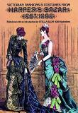Victorian Fashions and Costumes from Harper''s Bazar, 1867-1898