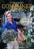 P. Allen Smith''''s Container Gardening : 60 Container Recipes to Accent Your Garden