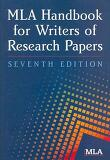 MLA HANDBOOK FOR WRITERS OF RESEARCH PAPERS, 7/E