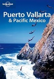 Lonely Planet Puerto Vallarta & Pacific Mexico, 3/e
