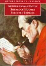 Sherlock Holmes : Selected Stories (Oxford World's Classics)