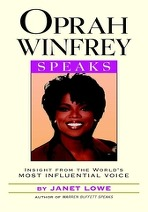 Oprah Winfrey Speaks : Insight from the World''s Most Influential Voice